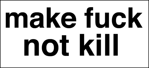 make fuck not kill
